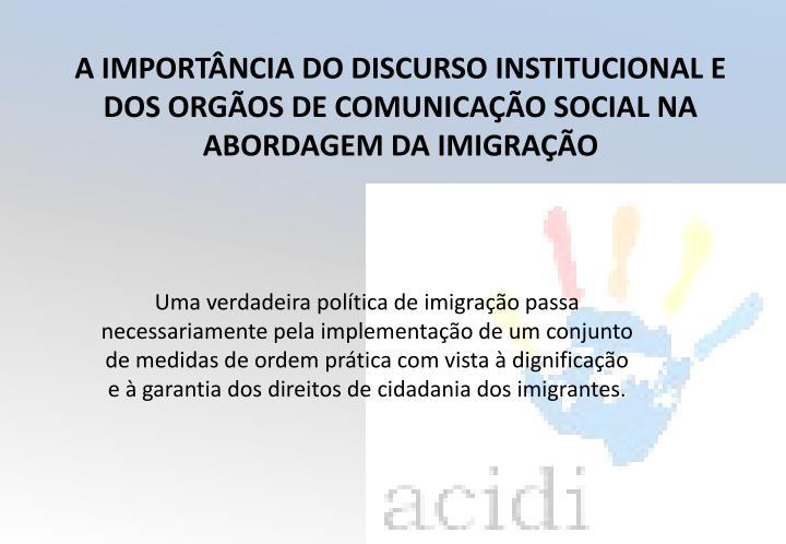 A IMPORTÂNCIA DO DISCURSO INSTITUCIONAL E DOS ORGÃOS DE COMUNICAÇÃO SOCIAL NA ABORDAGEM DA IMIGRAÇÃO