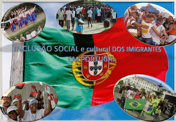 Inclus o social e cultural dos imigrantes em portugal