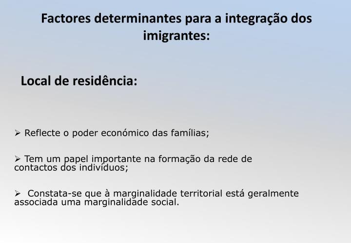 Factores determinantes para a integração dos imigrantes: