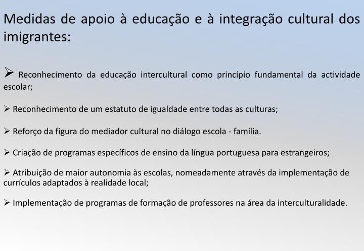 Medidas de apoio à educação e à integração cultural dos imigrantes:
