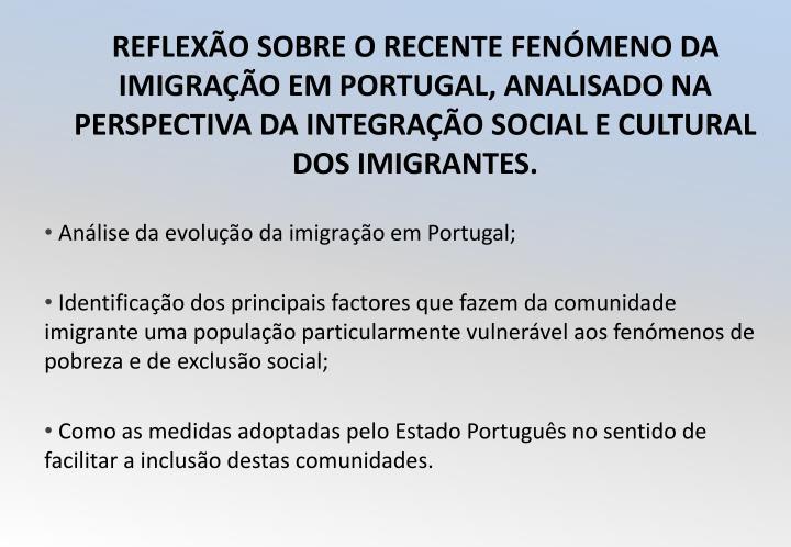 Análise da evolução da imigração em Portugal;