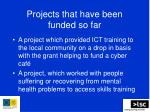 projects that have been funded so far