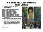 a 4 a os del asesinato de alex lemun12