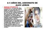 a 4 a os del asesinato de alex lemun8
