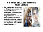 a 4 a os del asesinato de alex lemun9