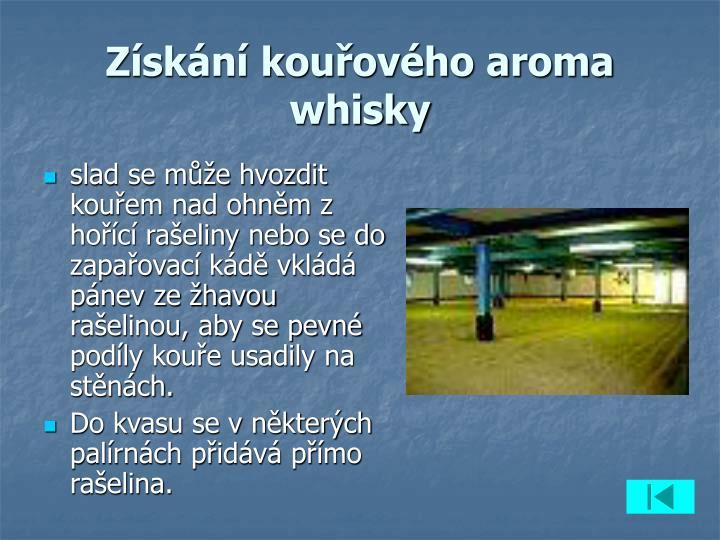 Získání kouřového aroma whisky