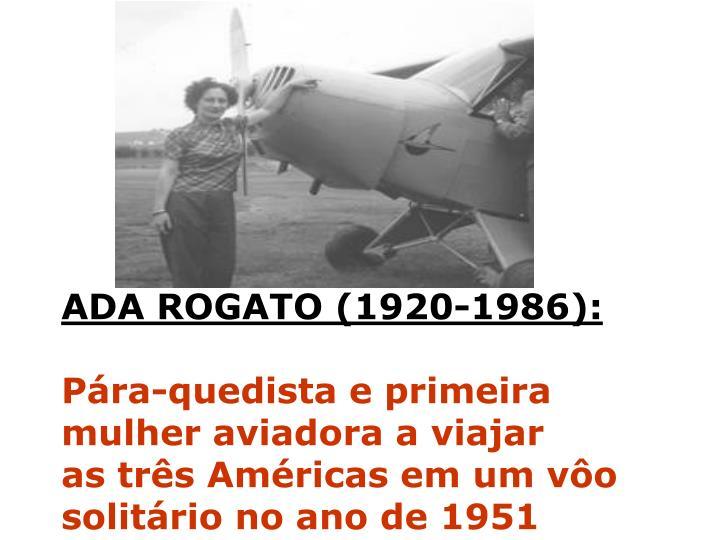 ADA ROGATO (1920-1986):