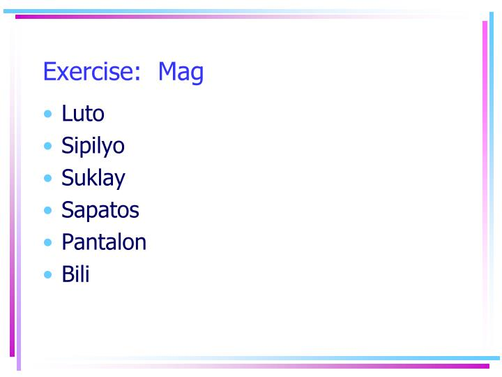Exercise:  Mag