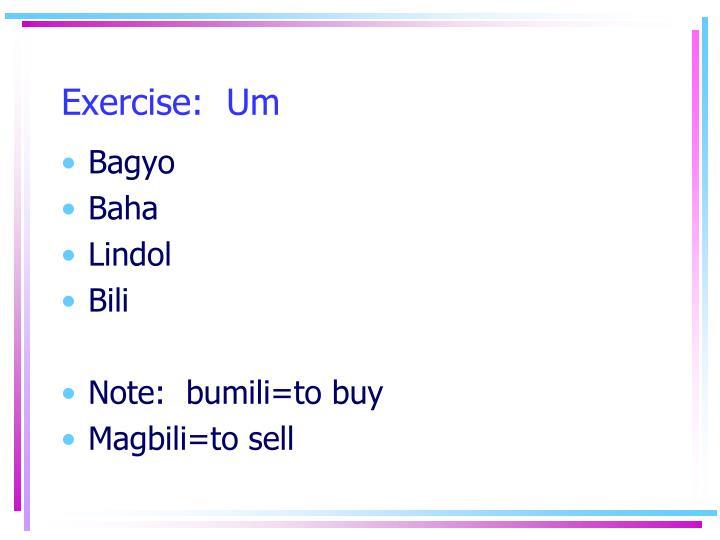 Exercise:  Um