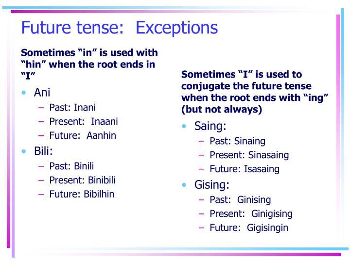 Future tense:  Exceptions