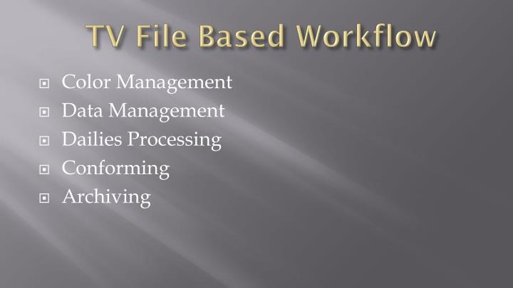 TV File Based Workflow