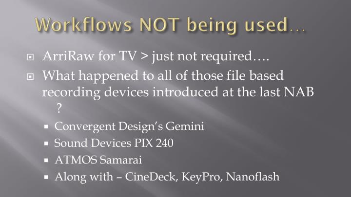 Workflows NOT being used…