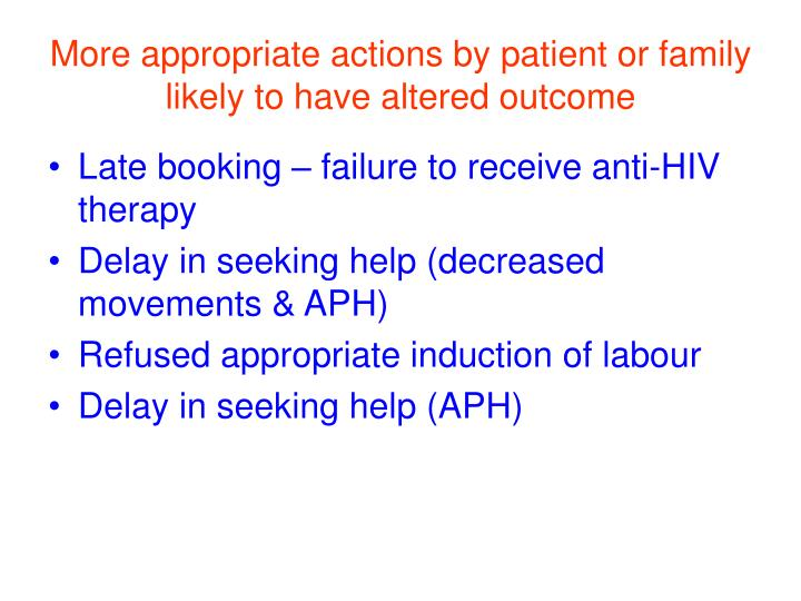 More appropriate actions by patient or family likely to have altered outcome
