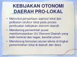 kebijakan otonomi daerah pro lokal