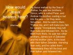 how would jesus hearers hear matthew 4