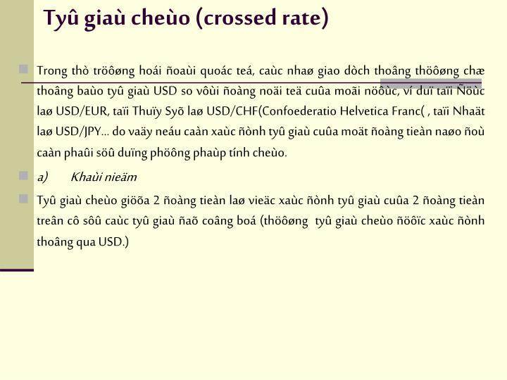 Tyû giaù cheùo (crossed rate)