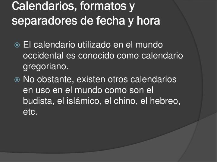 Calendarios, formatos y separadores de fecha y hora