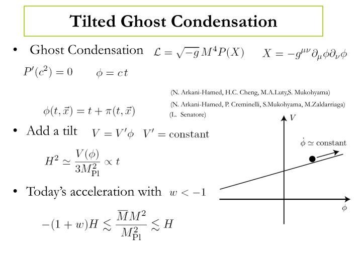 Tilted Ghost Condensation