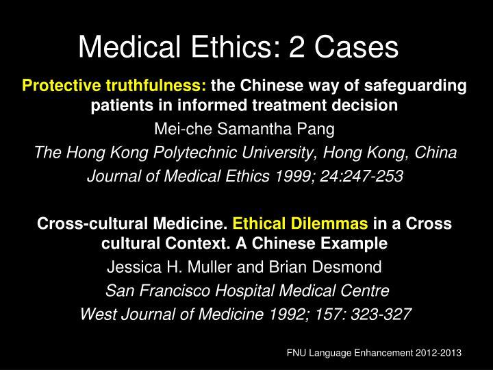 Medical Ethics: 2 Cases