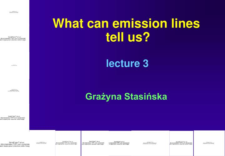 What can emission lines tell us lecture 3 gra yna stasi ska