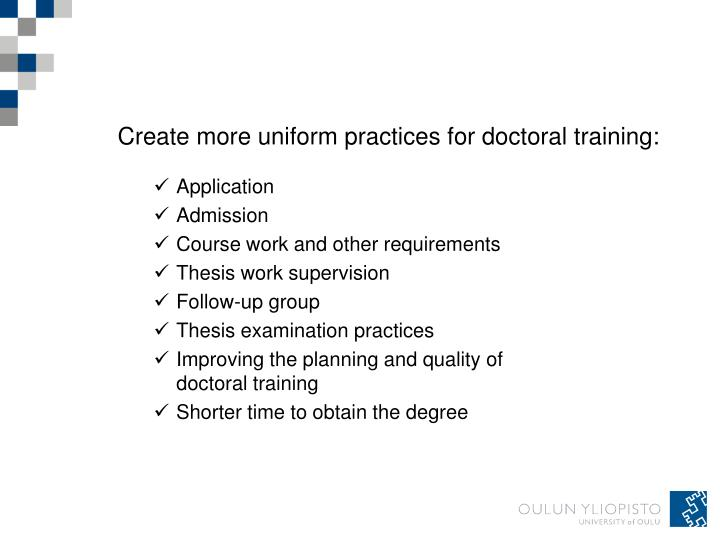 Create more uniform practices for doctoral training: