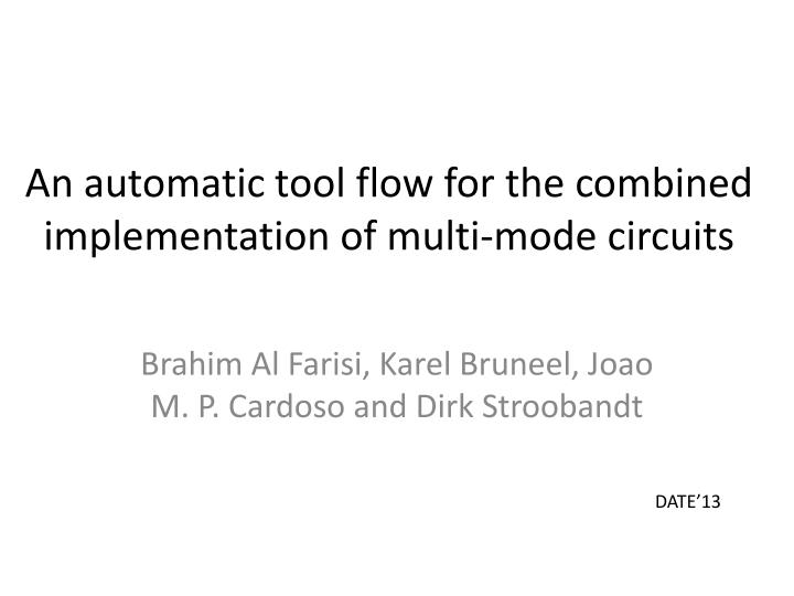 An automatic tool flow for the combined implementation of multi mode circuits