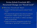 irvine schuh conclude 80 structural change not good luck