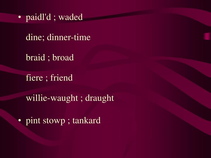 paidl'd ; waded