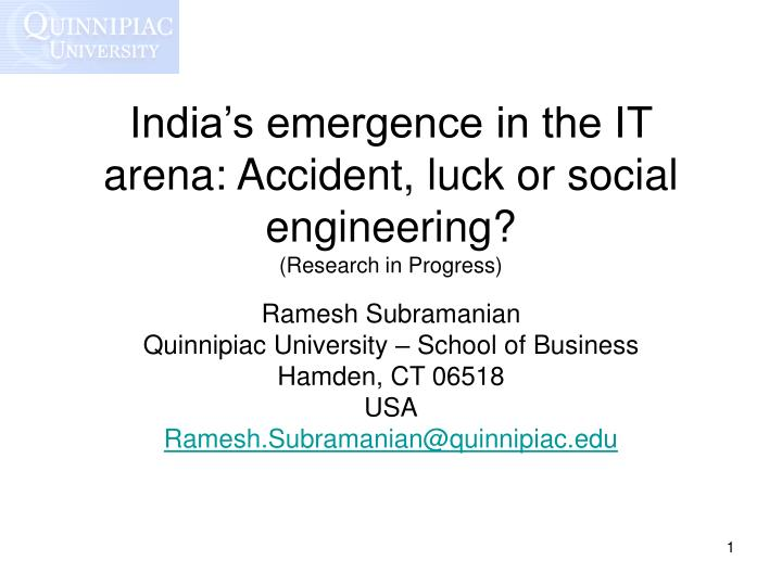 india s emergence in the it arena accident luck or social engineering research in progress n.