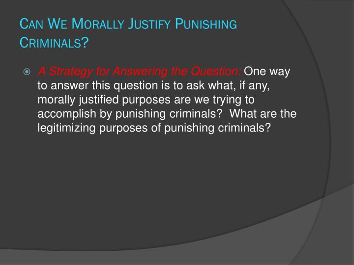 Can We Morally Justify Punishing