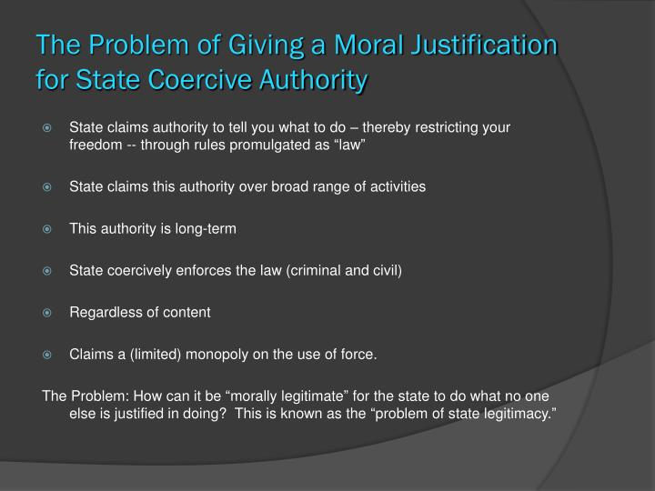 The problem of giving a moral justification for state coercive authority