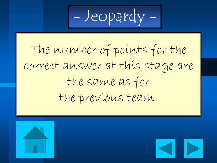 The number of points for the correct answer at this stage are the same as for