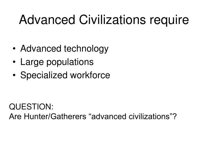 Advanced Civilizations require