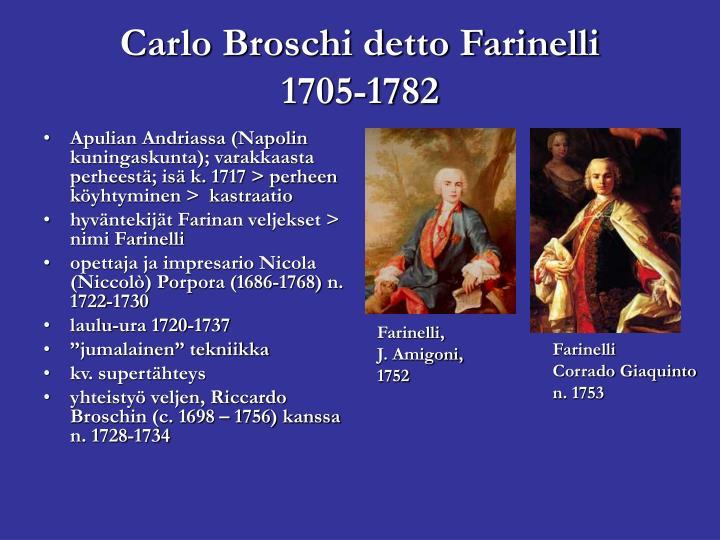 Apulian Andriassa (Napolin kuningaskunta); varakkaasta perheestä; isä k. 1717 > perheen köyhtyminen >  kastraatio