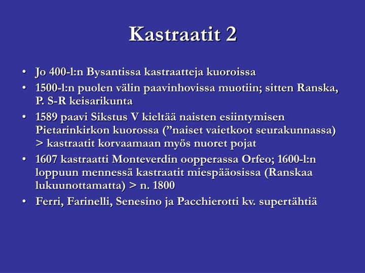 Kastraatit 2