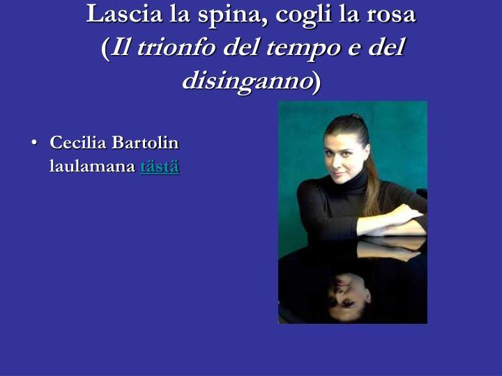 Cecilia Bartolin laulamana