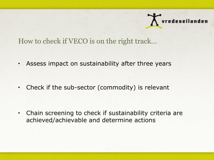 How to check if VECO is on the right track…