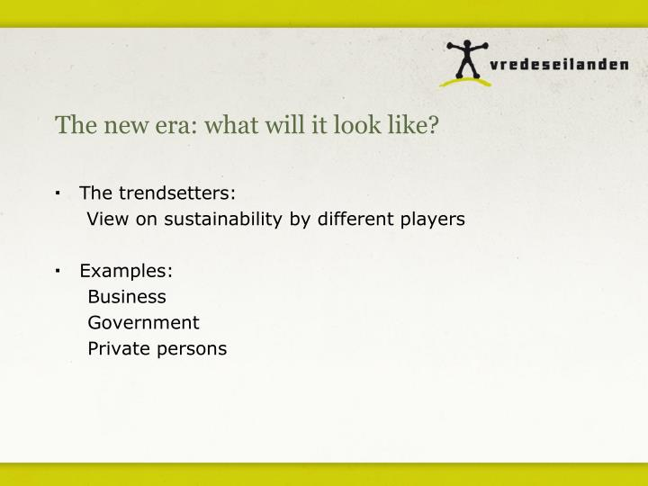 The new era: what will it look like?