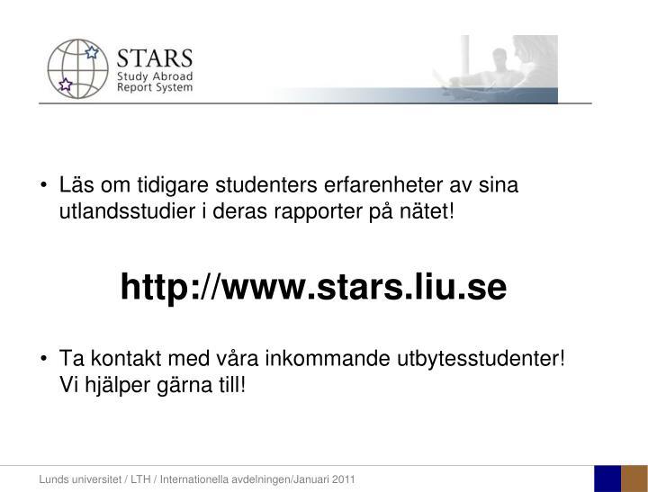 Läs om tidigare studenters erfarenheter av sina utlandsstudier i deras rapporter på nätet!