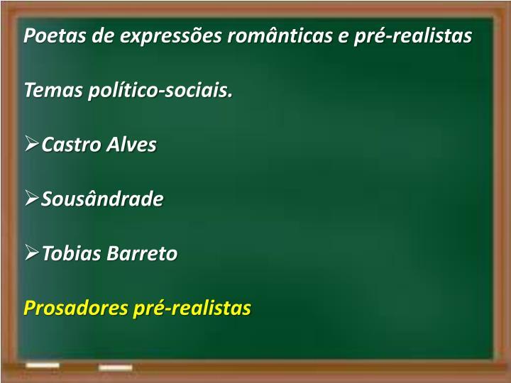 Poetas de expressões românticas e pré-realistas