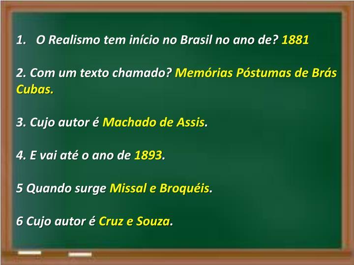 O Realismo tem início no Brasil no ano de?
