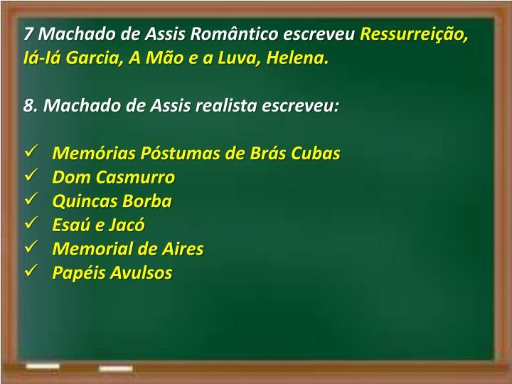 7 Machado de Assis Romântico escreveu