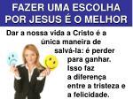 fazer uma escolha por jesus o melhor