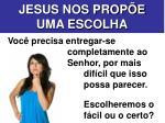 jesus nos prop e uma escolha