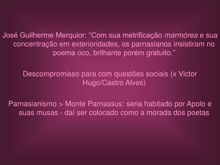"""José Guilherme Merquior: """"Com sua metrificação"""
