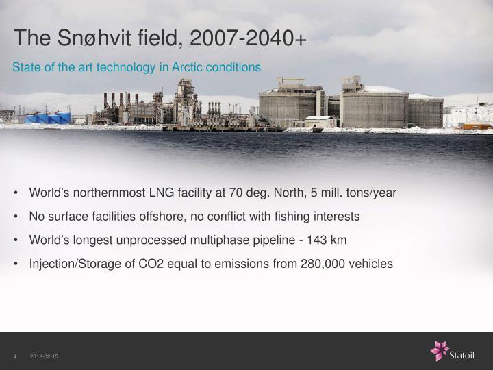 The Snøhvit field, 2007-2040+