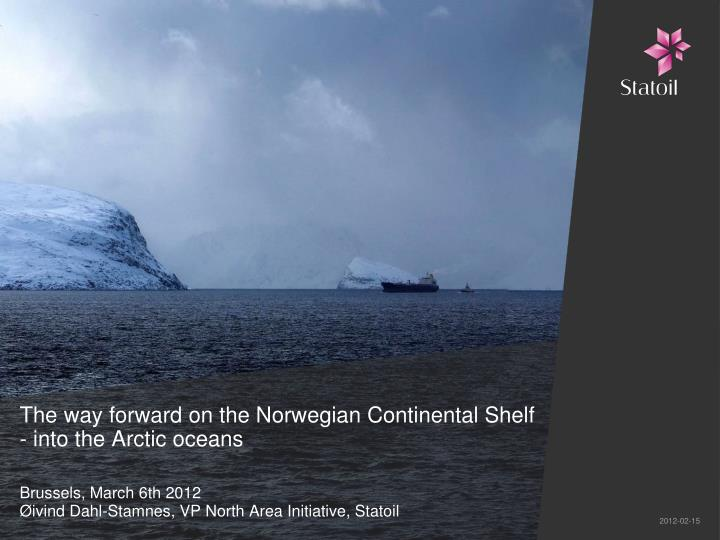 The way forward on the norwegian continental shelf into the arctic oceans