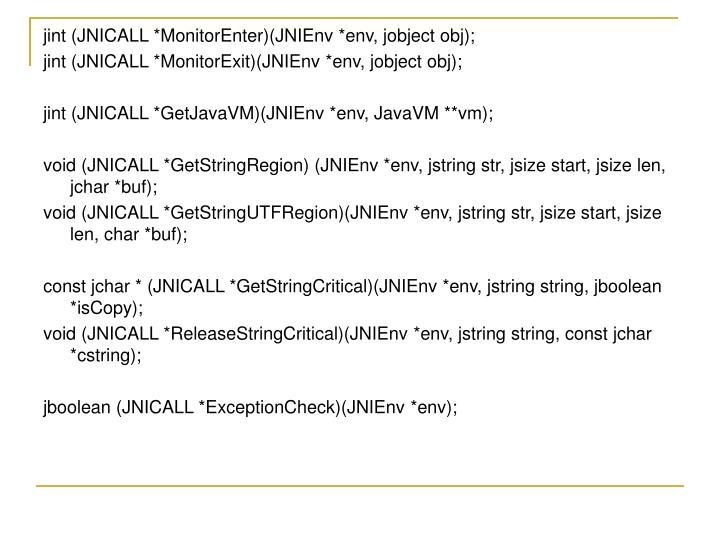 jint (JNICALL *MonitorEnter)(JNIEnv *env, jobject obj);