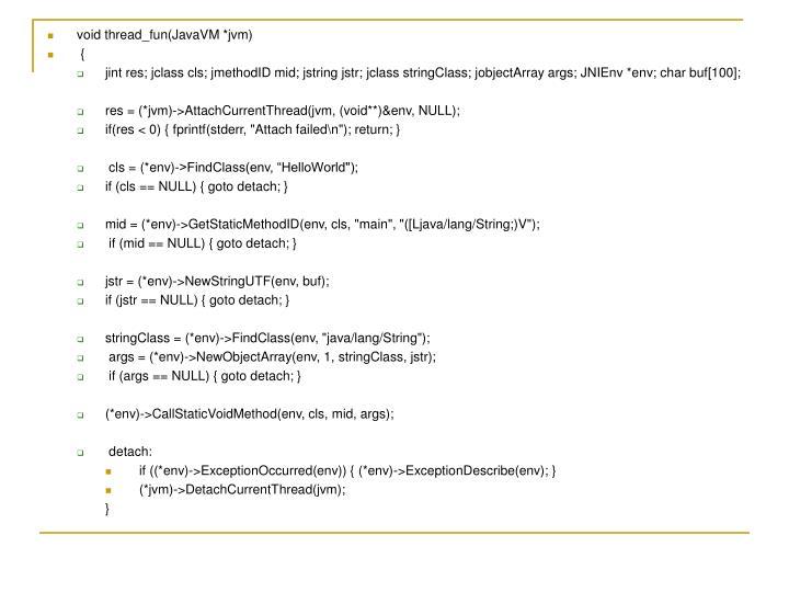 void thread_fun(JavaVM *jvm)