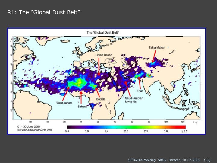 "R1: The ""Global Dust Belt"""